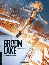 Groom Lake. Volume 2, Leur grand secret