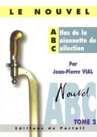 Nouvel atlas de la baïonnette de collection. Volume 2,
