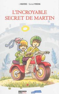 L'incroyable secret de Martin