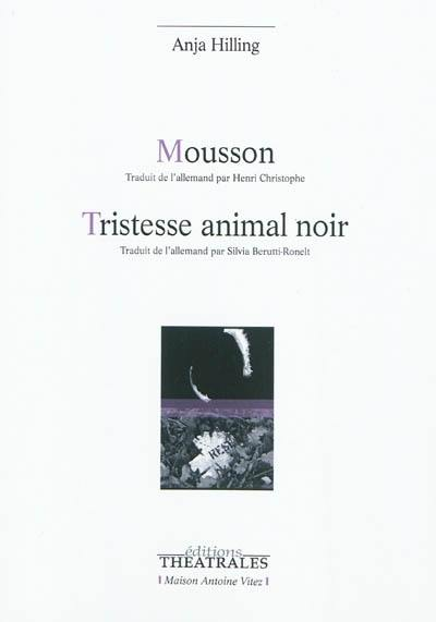 Mousson; Tristesse animal noir