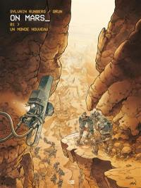 On Mars. Volume 1, Un monde nouveau