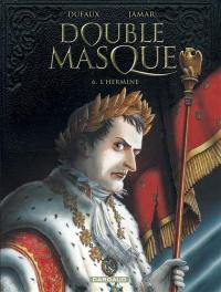 Double masque. Volume 6, L'hermine