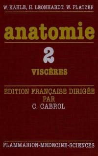 Anatomie. Volume 2, Viscères