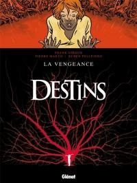 Destins. Volume 13, La vengeance