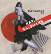 Collages de Karl Waldmann