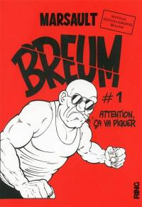 Breum. Volume 1, Attention, ça va piquer
