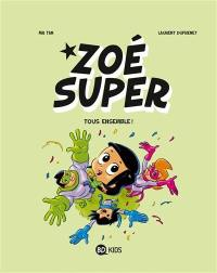 Zoé Super. Volume 3, Tous ensemble !