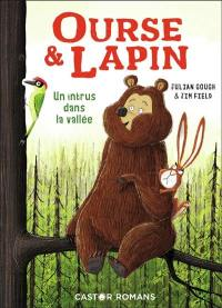 Ourse & lapin. Volume 2, Un intrus dans la vallée