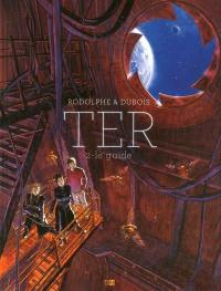 Ter. Volume 2, Le guide