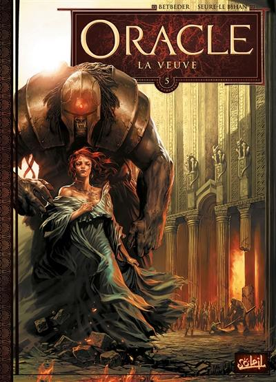 Oracle. Volume 5, La veuve
