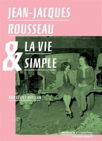Jean-Jacques Rousseau & la vie simple