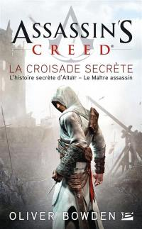 Assassin's creed. Volume 3, La croisade secrète