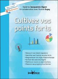 Cultivez vos points forts