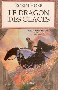 L'assassin royal. Volume 11, Le dragon des glaces