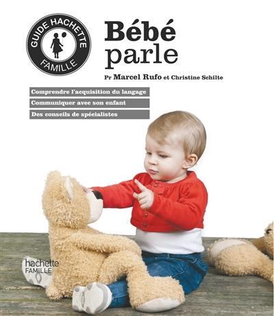 Livre   Bébé parle écrit par Marcel Rufo et Christine Schilte - Hachette  Pratique - 9782012385535 41ae708cc9f