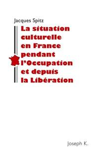 Situation culturelle de la France pendant l'Occupation et à la Libération