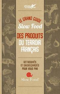 Le grand guide Slow food des produits du terroir français