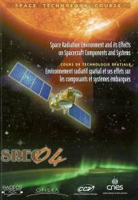 Space radiation environment and its effects on spacecraft components and systems