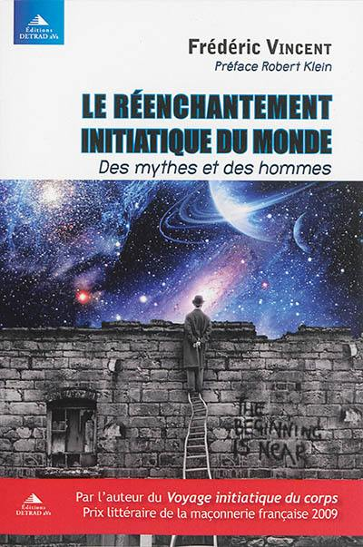 Le réenchantement initiatique du monde