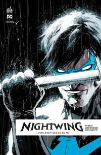 Nightwing rebirth. Volume 1, Plus fort que Batman