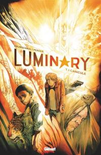 Luminary. Volume 1, Canicule