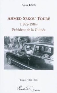 Ahmed Sékou Touré (1922-1984). Volume 5, mai 1962-mars 1969