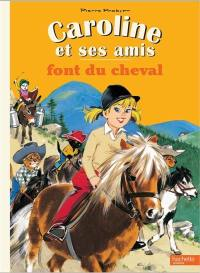 Caroline et ses amis, Caroline et ses amis font du cheval