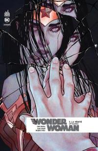 Wonder Woman rebirth. Volume 3, La vérité