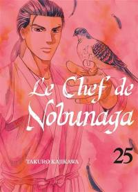 Le chef de Nobunaga. Volume 25,