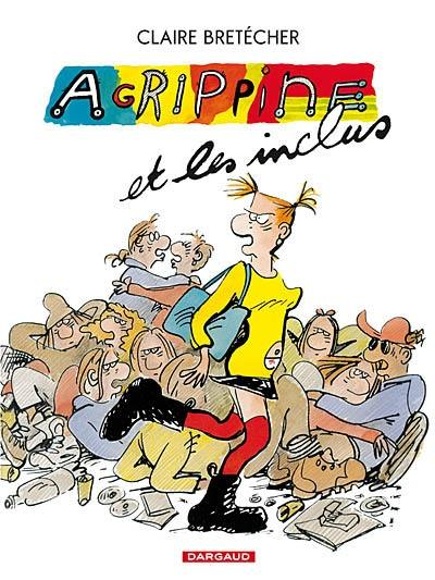 Agrippine. Volume 4, Agrippine et les inclus