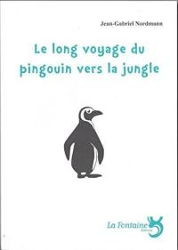 Le long voyage du pingouin vers la jungle