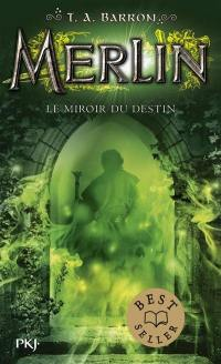 Merlin. Volume 4, Le miroir du destin