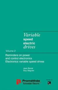 Variable speed electric drives. Volume 2, Reminders on power and control electronics