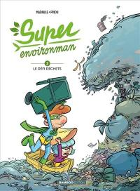 Super Environman. Volume 2, Le défi déchets