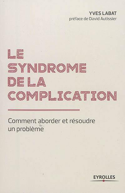 Le syndrome de la complication