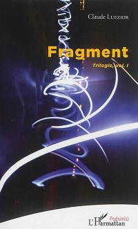 Trilogie. Volume 1, Fragment