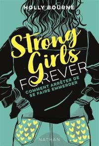 Strong girls forever. Volume 3, Comment arrêter de se faire emmerder