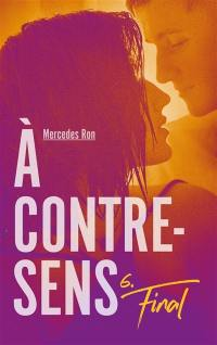 A contre-sens. Volume 6, Final