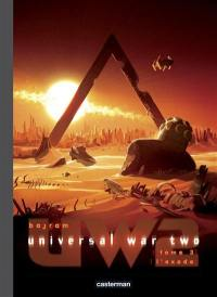Universal war two. Volume 3, L'exode