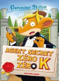 Geronimo Stilton. Volume 53, Agent secret Zéro Zéro K