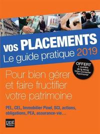Vos placements, le guide pratique 2019