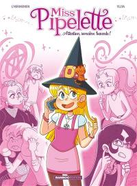 Miss Pipelette. Volume 1, Attention, sorcière bavarde !