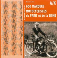 Dictionnaire illustré des 600 marques motocyclistes de Paris et de la Seine. Volume 1, AB à Kreutzberger