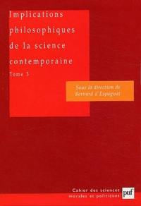 Implications philosophiques de la science contemporaine. Volume 3, Complexité, vie, conscience