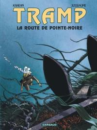 Tramp. Volume 5, La route de Pointe Noire