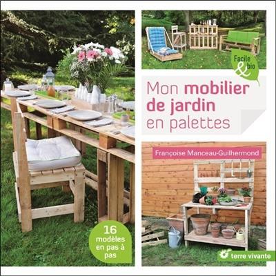 Livre : Mon mobilier de jardin en palettes écrit par Françoise ...