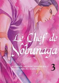 Le chef de Nobunaga. Volume 3,
