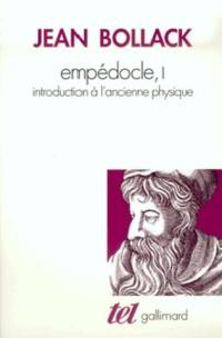Empédocle. Volume 1, Introduction à l'ancienne physique