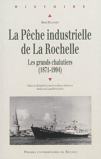 livre la p che industrielle de la rochelle crit par henri moulinier presses universitaires. Black Bedroom Furniture Sets. Home Design Ideas