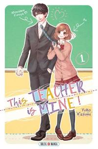 This teacher is mine !. Volume 1,